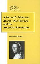 A woman's dilemma : Mercy Otis Warren and the American Revolution