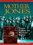 Mother Jones : fierce fighter for workers' rights