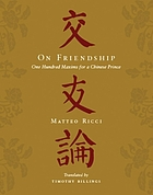 On friendship one hundred maxims for a Chinese prince = Jiaoyou lun