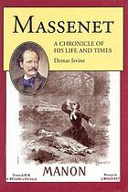 Massenet : a chronicle of his life and times
