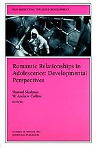 Romantic relationships in adolescence : developmental perspectives