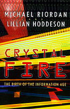 Crystal fire : the birth of the information age
