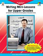 Writing mini-lessons for upper grades : the big-blocks approach