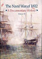 The Naval War of 1812 : a documentary history