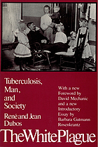 The white plague : tuberculosis, man, and society