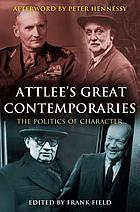 Attlee's great contemporaries the politics of character