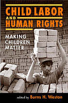 Child labor and human rights : making children matter