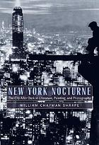 New York nocturne : the city after dark in literature, painting, and photography, 1850-1950