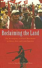 Reclaiming the land : the resurgence of rural movements in Africa, Asia, and Latin America