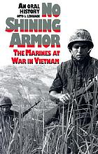 No shining armor : the Marines at war in Vietnam : an oral history
