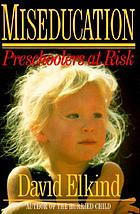 Miseducation : preschoolers at risk