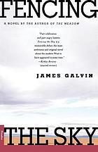 Fencing the sky : a novel