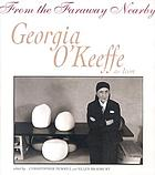 From the faraway nearby : Georgia O'Keeffe as icon