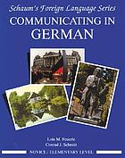 Communicating in German : novice/elementary level