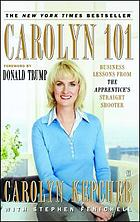 Carolyn 101 : business lessons from the Apprentice's straight shooter