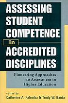 Assessing student competence in accredited disciplines : pioneering approaches to assessment in higher education