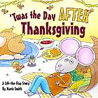 'Twas the day after Thanksgiving : a lift-the-flap story