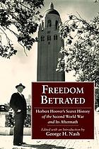 Freedom betrayed : Herbert Hoover's secret history of the Second World War and its aftermath