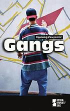 Gangs : opposing viewpoints