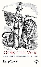 Going to war : British debates from Wilberforce to Blair