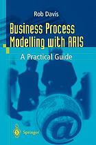Business process modelling with ARIS : a practical guide