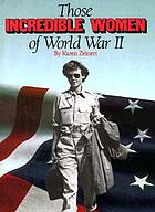 Those incredible women of World War II