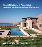 Marmol Radziner + Associates : between architecture and construction