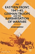The eastern front, 1941-45 : German troops and the barbarisation of warfare