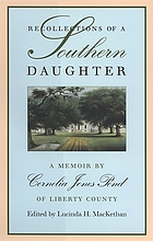 Recollections of a southern daughter : a memoir by Cornelia Jones Pond of Liberty County