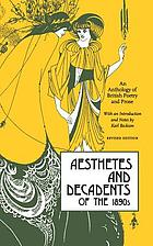 Aesthetes and decadents of the 1890's; an anthology of British poetry and prose