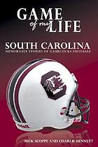 Game of my life. memorable stories of Gamecocks football