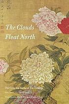 The clouds float north : the complete poems of Yu Xuanji