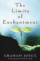 The limits of enchantment : a novel