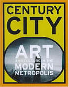 Century city : art and culture in the modern metropolis
