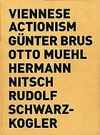 Viennese actionism : Günter Brus, Otto Muehl, Hermann Nitsch, Rudolf Schwarzkogler