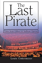 The last pirate : tales from the Gilbert and Sullivan operas