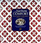 Northern comfort : New England's early quilts, 1780-1850 : from the collection of Old Sturbridge Village