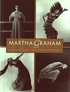 Martha Graham : a dancer's life