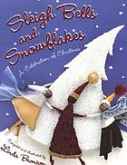 Sleigh bells and snowflakes : a celebration of Christmas