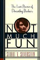 Not much fun : the lost poems of Dorothy Parker