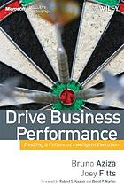 Drive business performance : enabling a culture of intelligent execution