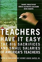 Teachers have it easy : the big sacrifices and small salaries of America's teachers