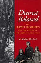 Dearest Beloved the Hawthornes and the Making of the Middle-Class Family