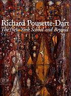Richard Pousette-Dart : the New York school and beyond