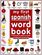 My first spanish word book = Mi primer libro de palabras en español : a bilingual word book