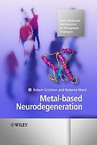 Metal-Based Neurodegeneration: From Molecular Mechanisms to Therapeutic Str