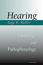 Hearing : its physiology and pathophysiology