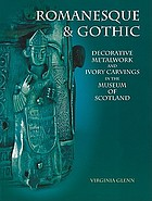 Romanesque & Gothic decorative metalwork and ivory carvings in the Museum of Scotland