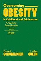 Overcoming obesity in childhood and adolescence : a guide for school leaders