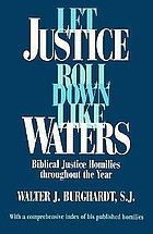 Let justice roll down like waters : biblical justice homilies throughout the year